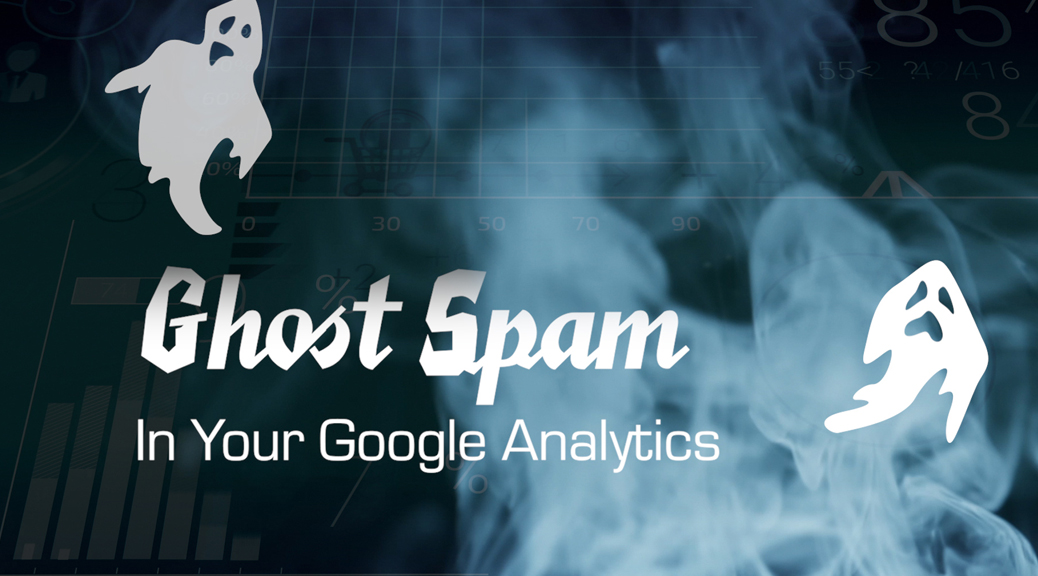 Ghost Spam in Your Google Analtyics