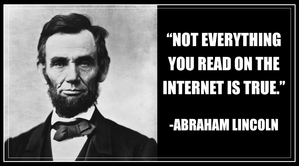 "Abraham Lincoln Viral Hoaxes ""Not everything you read on the internet is true."""